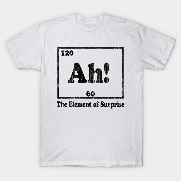 8f429b0eeb2d1b Vintage Ah! The Element of Surprise - Ah The Element Of Surprise - T ...