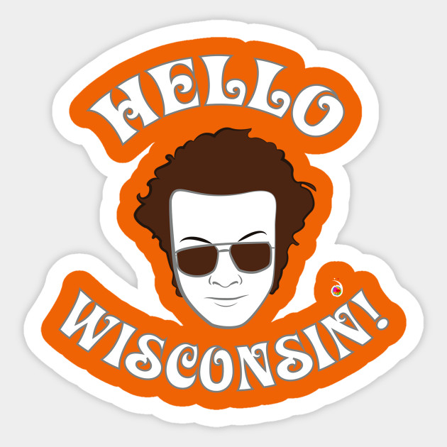 Hyde Hello Wisconsin Mila Kunis Sticker Teepublic