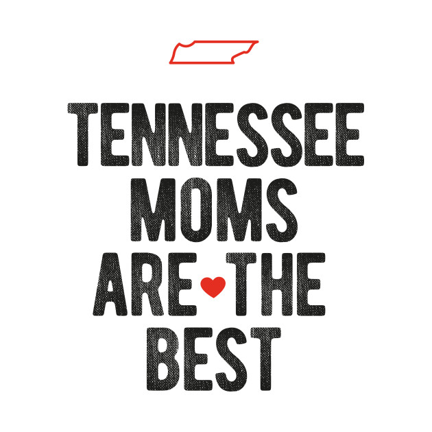 Tennessee Moms Are The Best Mothers Day Gift T Shirt for Women, Men and Kids