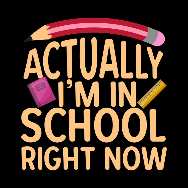 Actually I'm In School Right Now