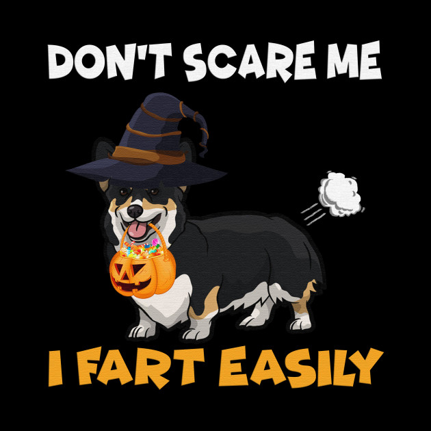 Halloween Corgi Dont Scare me I fart easily