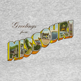 Greetings from Missouri t-shirts