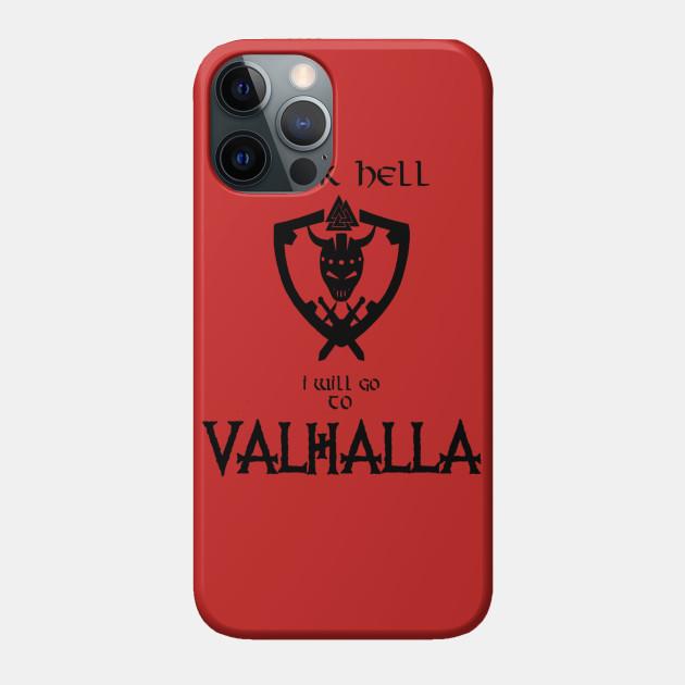 Fuck hell i will go to valhalla