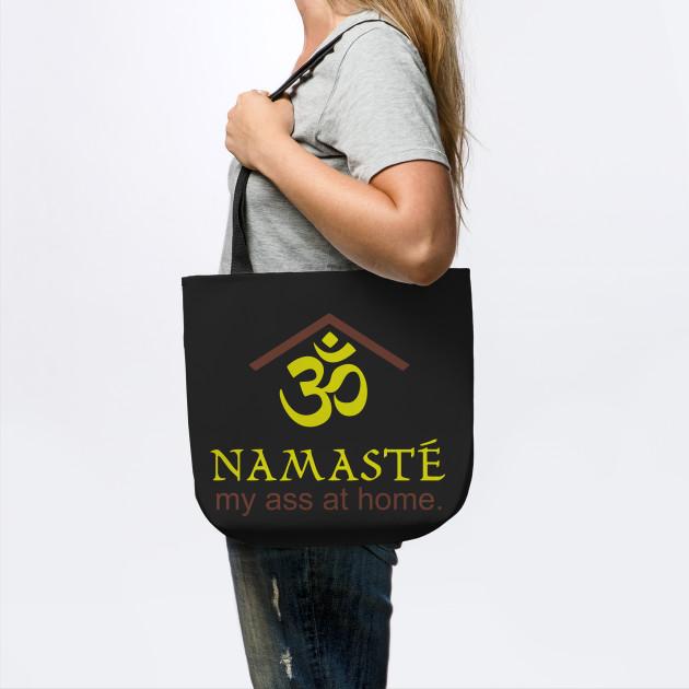 Namaste my ass at home