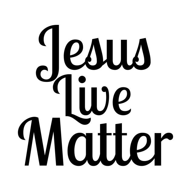 jesus live matter