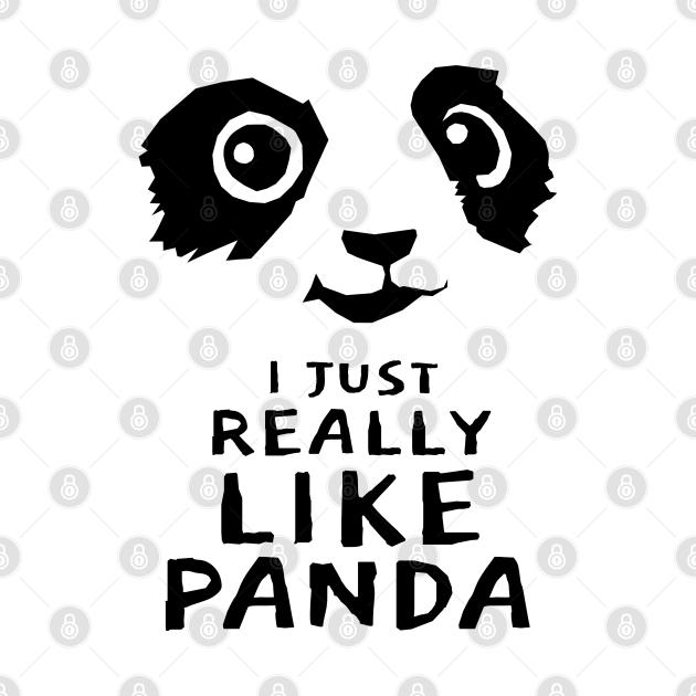 I Just Really Like Panda