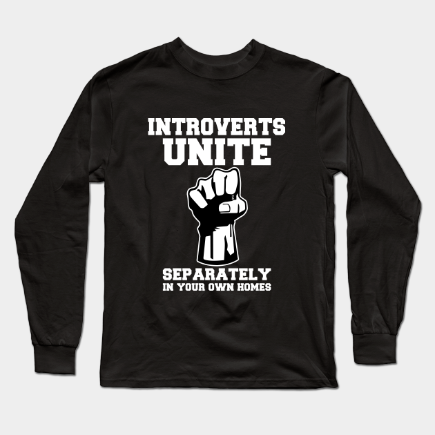 Introverts Unite Separately In Your Own Homes - Fun Quote ...