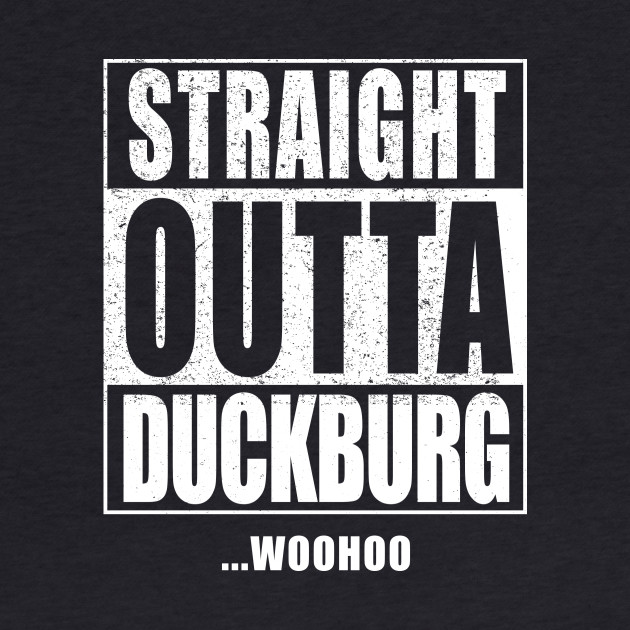 STRAIGHT OUTTA DUCKBURG
