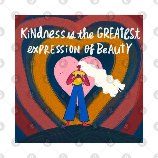 kindness is the best beauty.