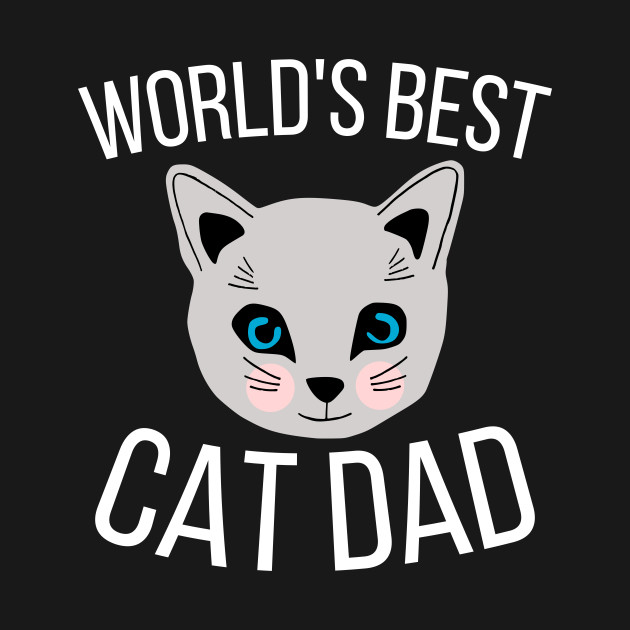 6a4a00c9 Worlds Best Cat Dad - Funny Cat Dad - T-Shirt | TeePublic