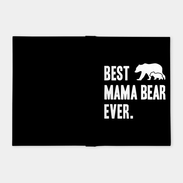 Best Mama Bear Ever