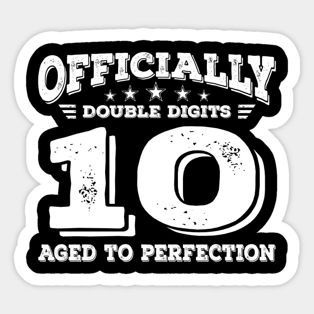 Im Officially Double Digits Gift 10 Year Old Girl Sticker