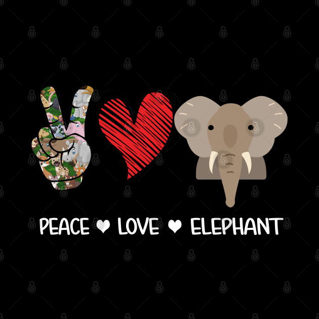 Peace Love Elephant