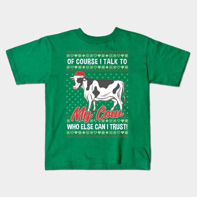 eef68293 Christmas Cow Country Life Farm Humor - Cow - Kids T-Shirt | TeePublic