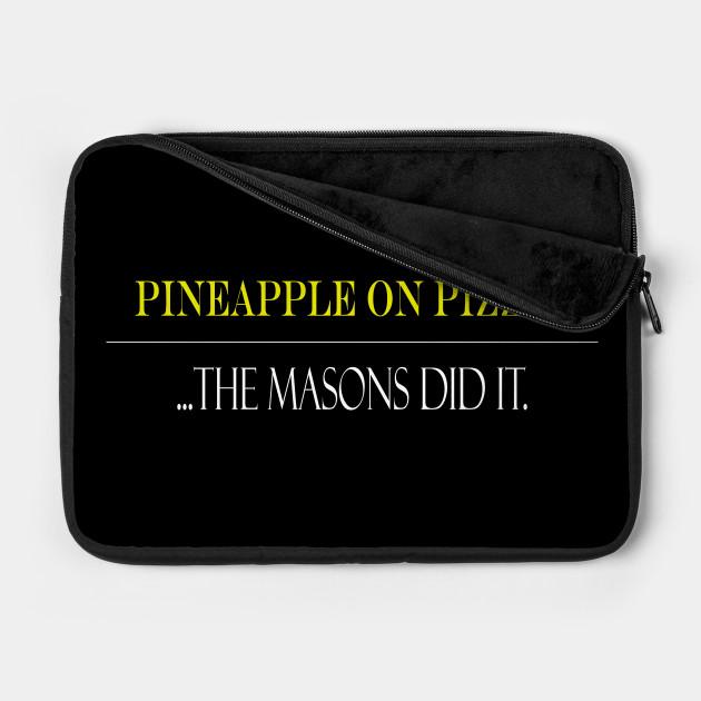 Pineapple on Pizza?... Masons did it.