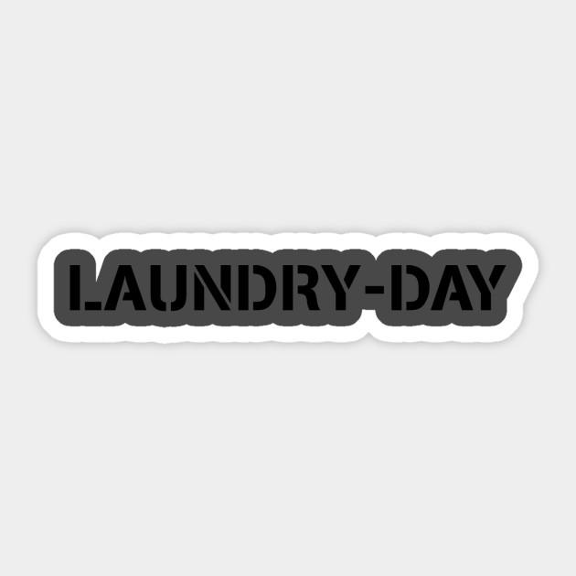 The Laundry Day Laundry Day Sticker Teepublic