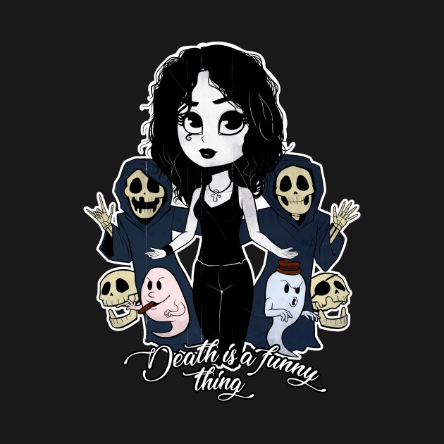 Death is a funny thing