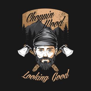 9360fb956 Forestry Lumberjack Logging Lumberman Choppin Wood Looking Good Logger Gift  T-Shirt
