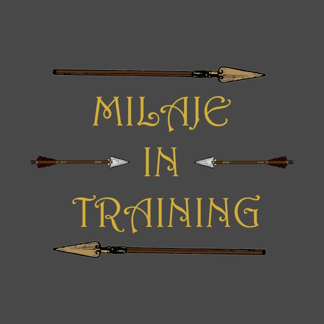 Milaje In Training