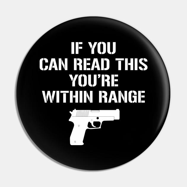 If You Can Read This You Re Within Range Pro Gun Kolek Teepublic Pl