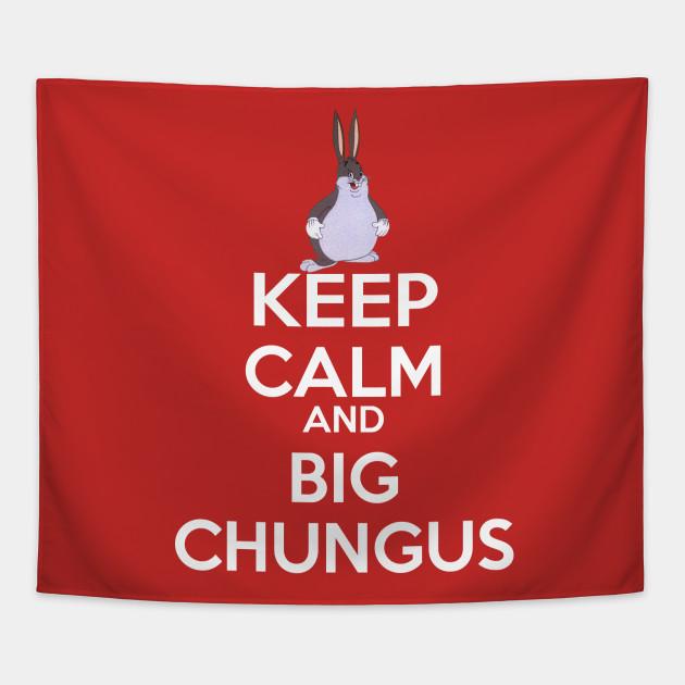 Keep Chungus Dank Memes Big Chungus Tapestry Teepublic