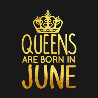 b31290730b3 QUEENS ARE BORN IN JUNE T-Shirt