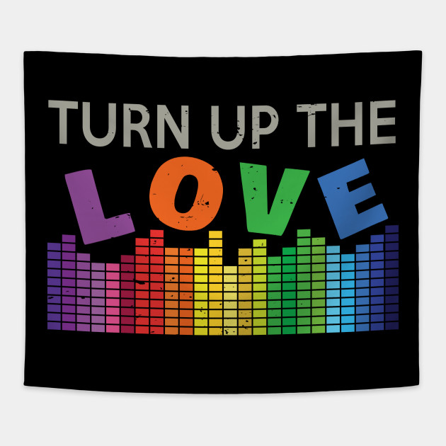 Turn Up The Love Drown Out The Hate Peace Cute Protest