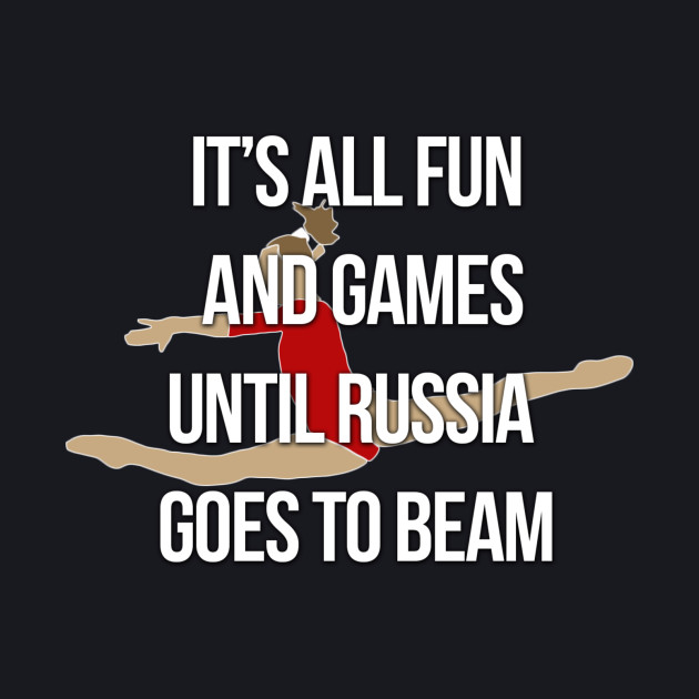 It's All Fun and Games Until Russia Goes to Beam
