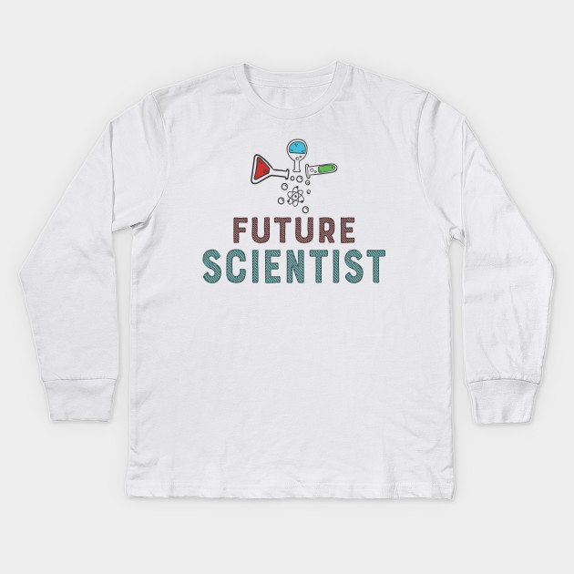879345c1 Future Scientist Science Nerds Geeks Chemistry T-Shirts and Gifts Kids Long  Sleeve T-Shirt