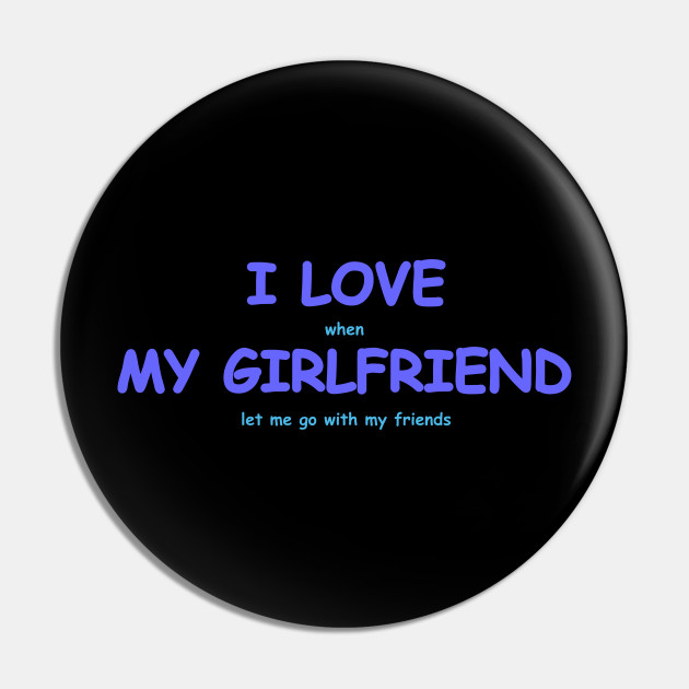 Girlfriend love my My Girlfriend