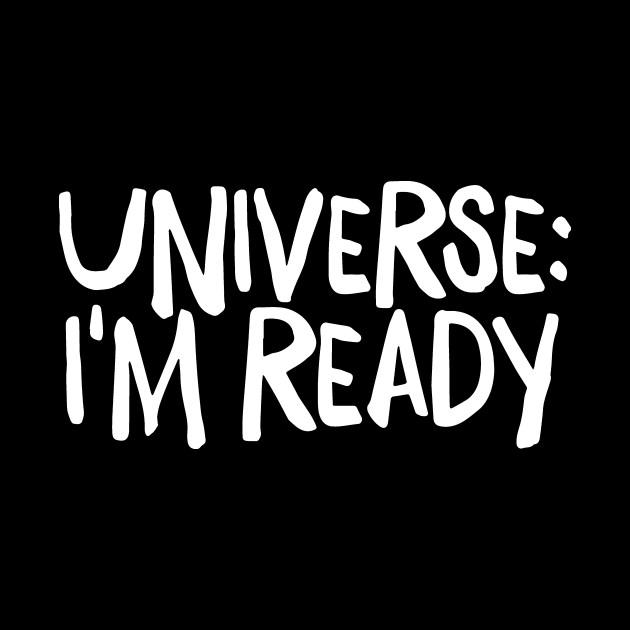 Universe I'm Ready