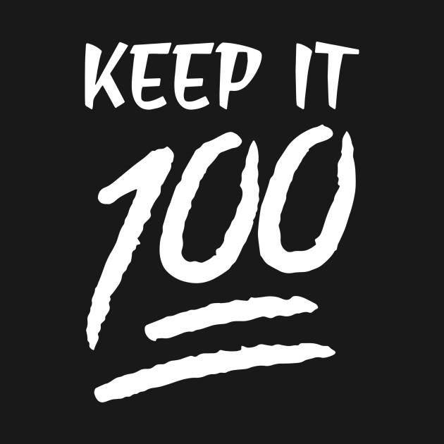 Keep It 100 Emoji Emoticons Keep It 100 Emoji Emoticons T Shirt