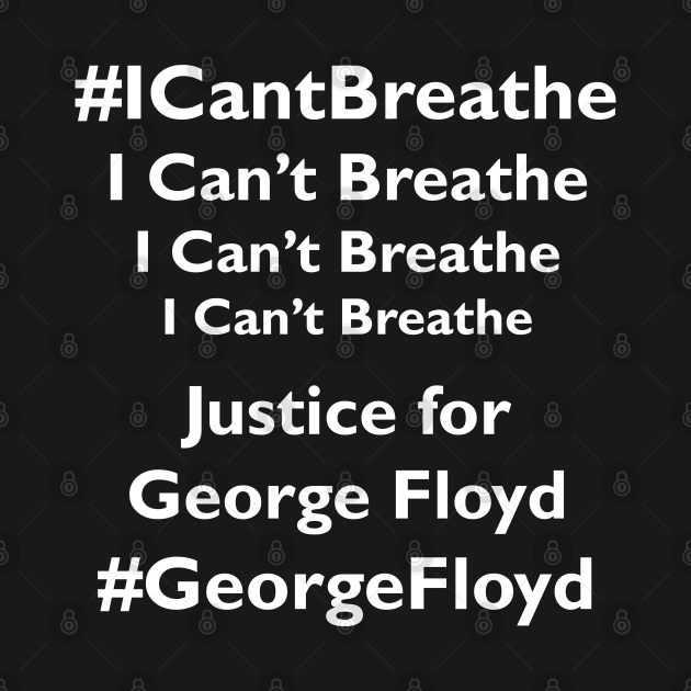 I Can't Breathe Justice for George Floyd, TPSSG