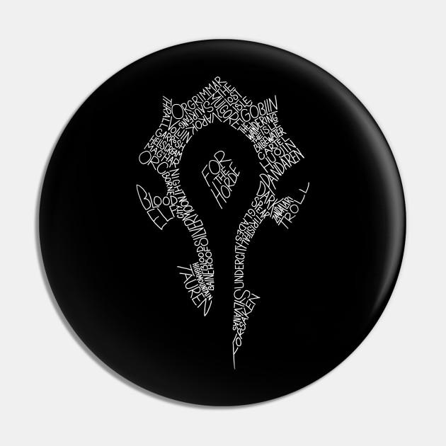 For The Horde Horde Symbol World Of Warcraft Horde Pin Teepublic