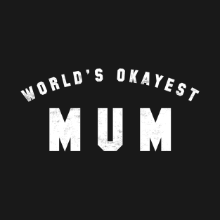 World's Okayest Mum t-shirts