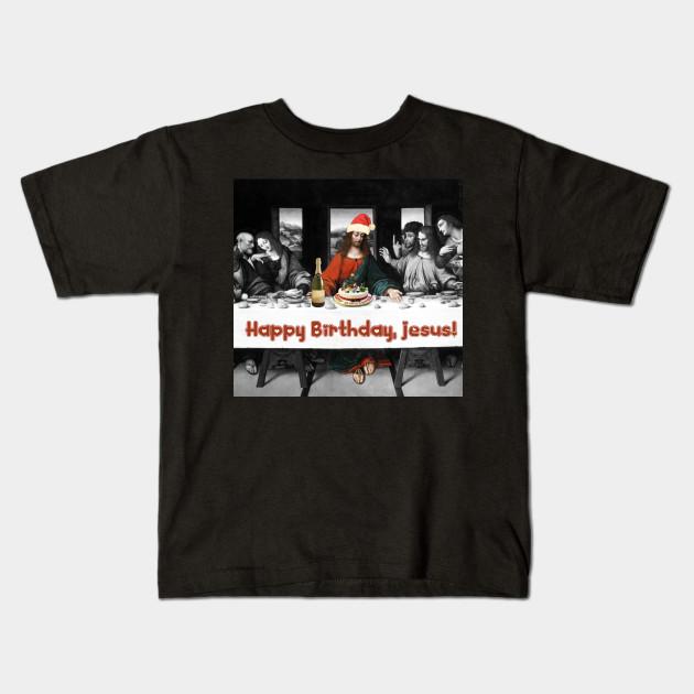 Happy Birthday Jesus Kids T Shirt