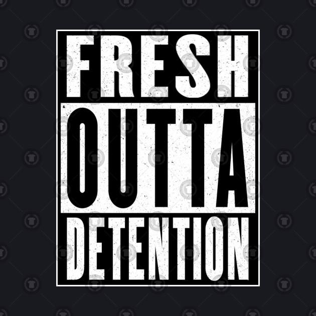 Fresh Outta Detention
