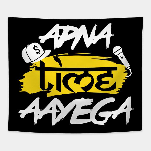 Apna time aaye ga
