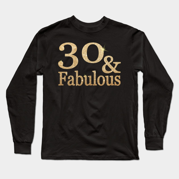 2ac1b46a Funny 30th Birthday - 30 and Fabulous - 30th Birthday Gifts - Long ...