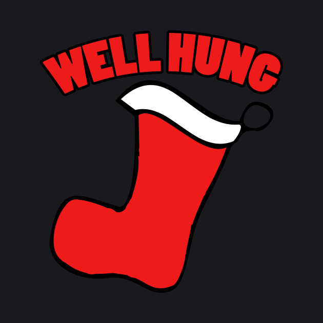 Well hung funny Christmas Shirt