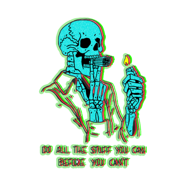 Skull do all the stuff you can before you can't