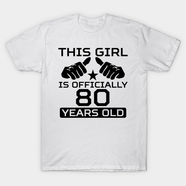 This Girl Is Officially 80 Years Old T Shirt