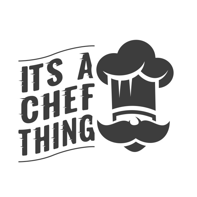 Its a chef thing