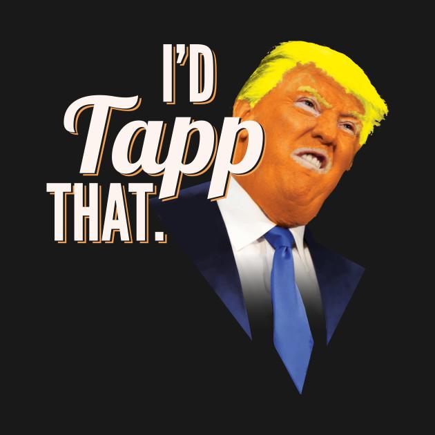 I'd Tapp That Wiretapping Trump Donald Resist