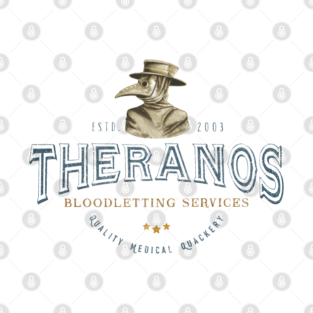 Theranos Bloodletting l