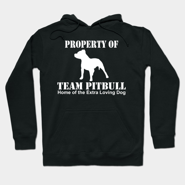 Property Of Team PitBull Home Of The Extra Loving Dog Hoodie