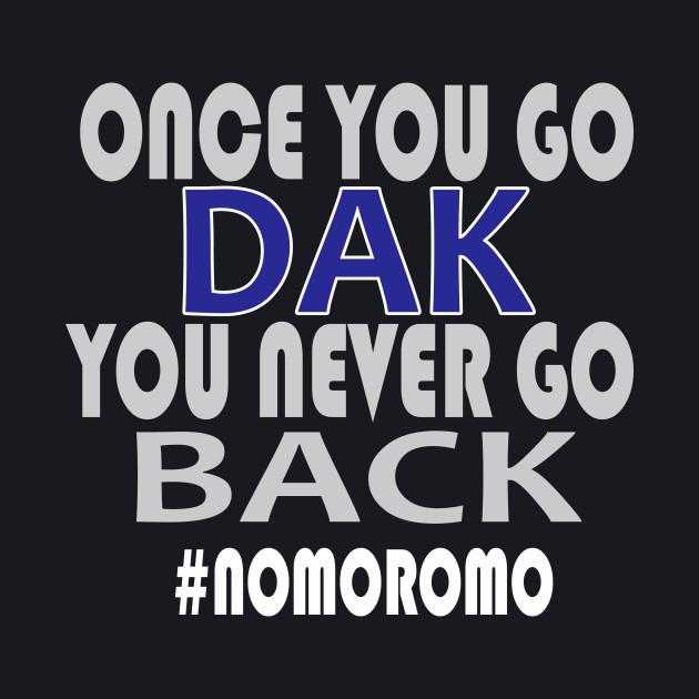 Once You Go Dak You Never Go Back Tshirt Dallas Football Tee