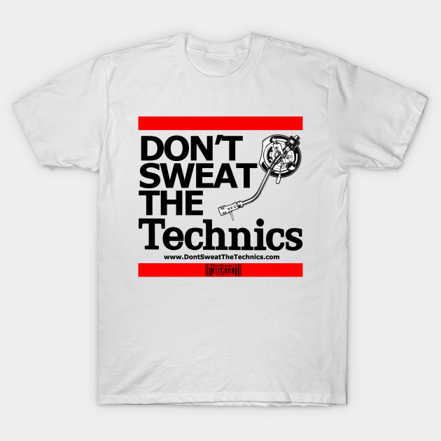Don't Sweat The Technics TShirt (White)
