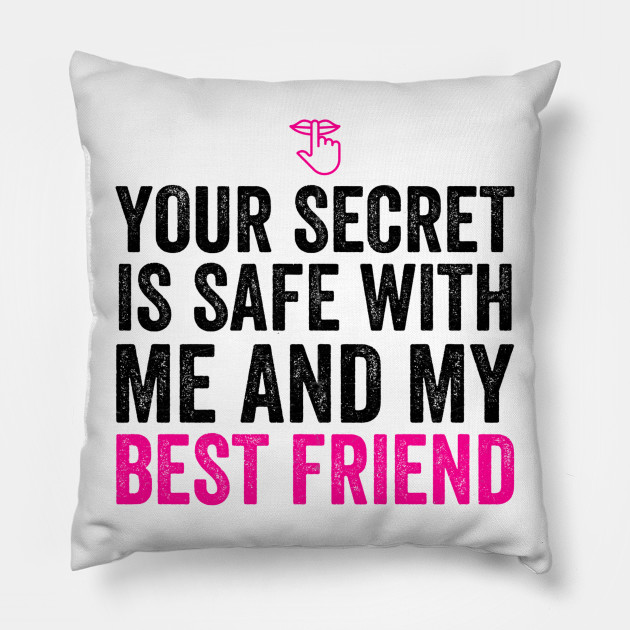 223704134bbd Best Friends Gift Your Secret Is Safe With Me BFF Love Presents Pillow