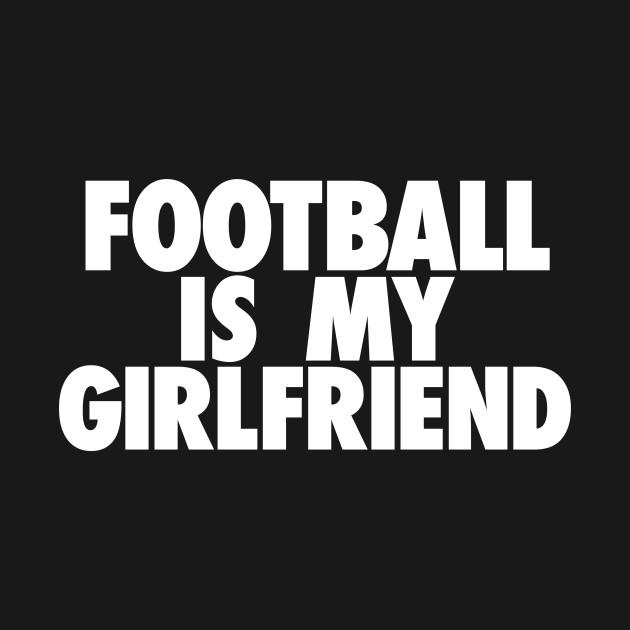 Football Is My GF